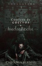 Cánticos de cuervos a medianoche by LCBuenfil
