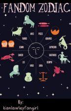Fangirl zodiac by kianlawleyfangirl