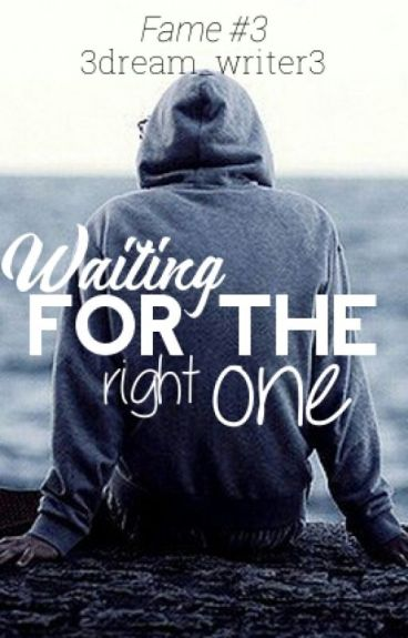 Waiting for the Right One (Fame #3)
