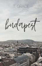 Budapest (an Avengers FanFiction) by ThaliaGrace3214