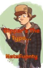 Dipper's The Type... by NatFuenty