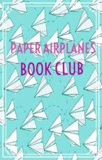 Paper Airplanes Book Club by mintycup