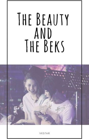 The Beauty and The Beks (COMPLETED)