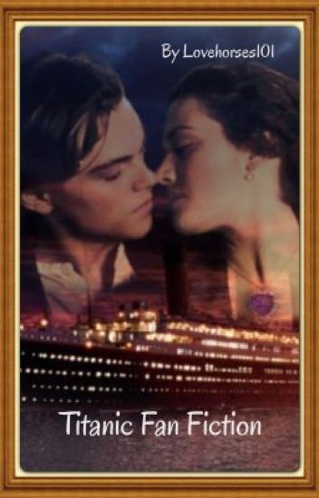 Titanic Fan Fiction