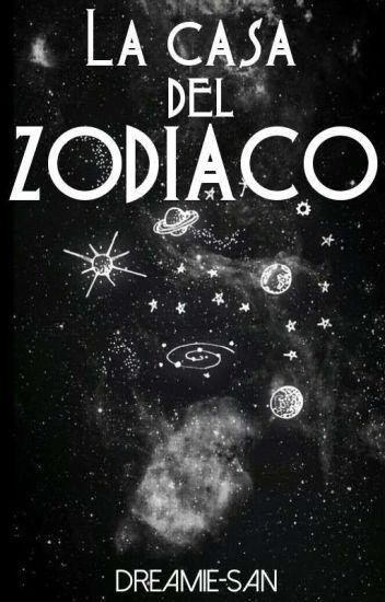 La casa del Zodiaco.