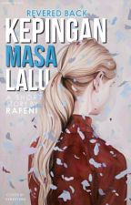 Revered Back - Kepingan Masa Lalu by Rafeni