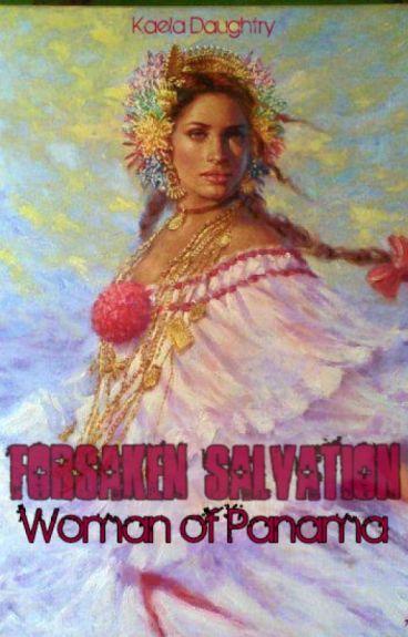 Forsaken Salvation: Woman of Panama(Book 4) by NightOfTheAssassin