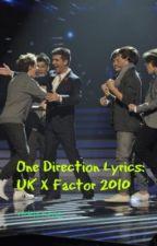 One Direction Lyrics: UK X Factor (2010) by lyricsmaster