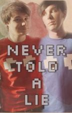 Never Told A Lie (Phan fiction) by interruptedbyfire