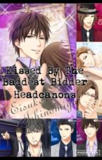 Kissed By the Baddest Bidder ~Headcanons/One Shots~ by DeedeeMj