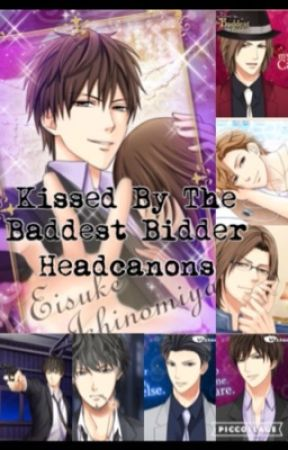 Kissed By the Baddest Bidder ~Headcanons/One Shots~ by DeedeeMj