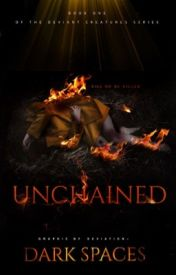 Unchained |WATTYS2016| by Dark_Spaces