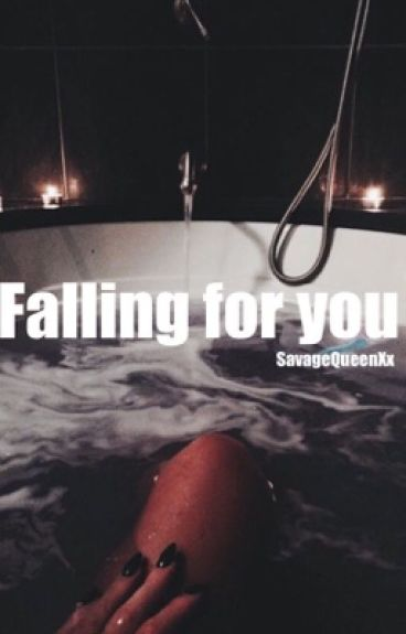 Falling for you         EDITING