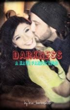 Darkness || Kavi Fanfiction (ON HIATUS) by biia_barbosa02
