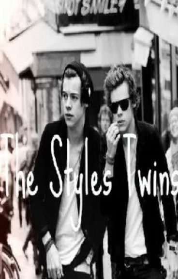 The Styles Twins (Harry Styles fanfiction)