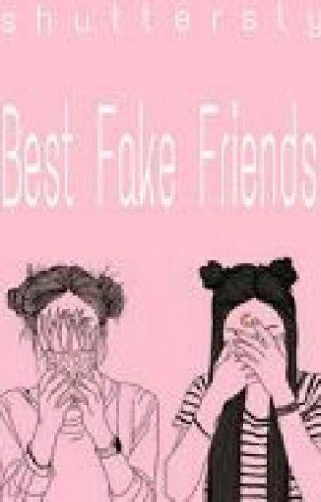 BFF (Best Fake Friends ) cerita akan di unpublish - sal - Wattpad