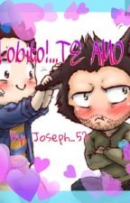 ¡Lobito!...TE AMO #LGBTesp. by JosephCedillo