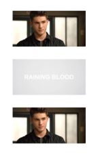 Raining Blood ▹ Brooke Maddox by -Winchestergirl