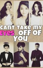 Can't Take My Eyes Off You (COMPLETED) by HoyItsJustMe