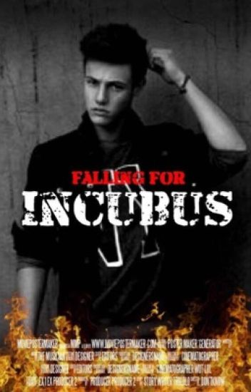 Falling for incubus