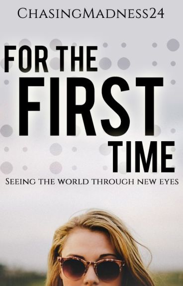 For The First Time (WATTPAD Version)