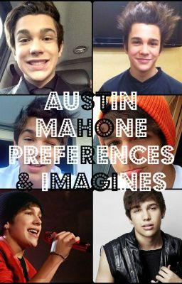 Austin Mahone Preferences & Imagines