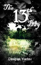 The 13th Day by iamdeepakyadav