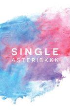 single by asteriskkk