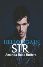Hello Again, Sir {s/t - complete} by amandarose
