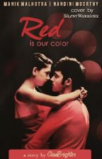 Red Is Our Color - Valentine's Special by GlowBrighter