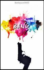 BANG by Beetlejuice06600