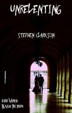 Unrelenting by StephenClarkson