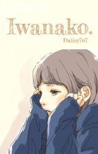 Iwanako. [PAUSADA] by Daiisy7u7