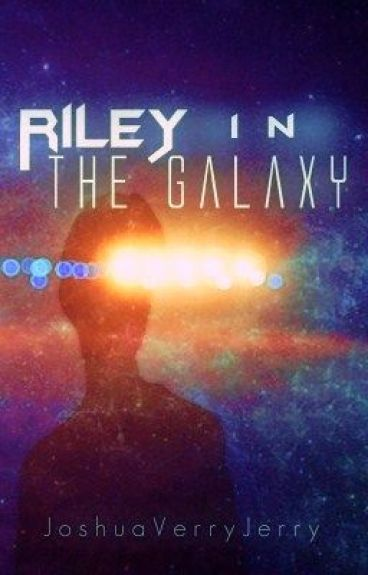 Riley In The Galaxy (work in progress)
