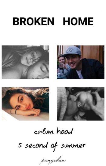 Broken Home // Calum Hood (5 Second Of Summer)
