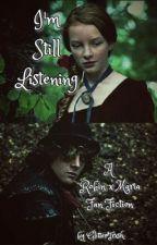 I'm Still Listening [Robin+Maria] by glittertrxsh