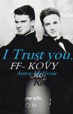 I trust you. FF-Kovy by TadyNess