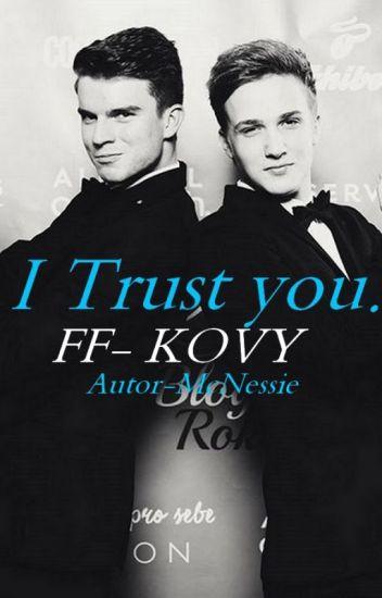 I trust you. FF-Kovy