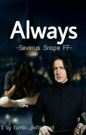 Always♡-Severus Snape FF