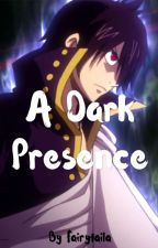 A Dark Presence [Sequel to Fairy Tail Dragon Mating Season] by Fairytaila