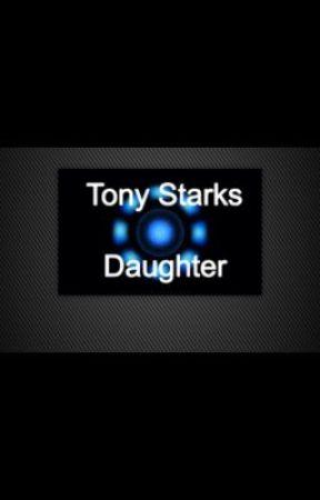 The Daughter of Tony Stark (ironman/Tony Stark fanfiction) by ashleyalfonso16