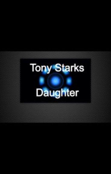 The Daughter of Tony Stark (ironman/Tony Stark fanfiction)
