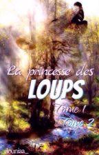La princesse des loups. Tome 1 & Tome 2[Terminer] by _douniaa_