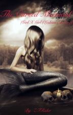 The Cursed Mermaid(Girl x Girl (Lesbian Stories)) by ZTRider
