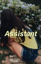 Assistant ↠ c.d // on hold  by staargxrl