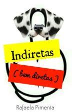 Indiretas ( Bem Diretas ) by rafaelapimentinha