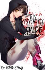 His Psychotic SMILE by Devil_Spawn