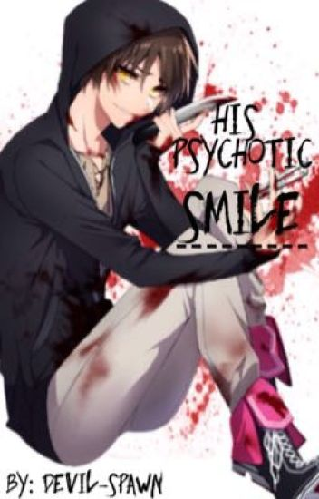 His Psychotic SMILE