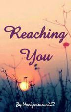 Reaching You by blackjasmine252
