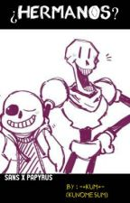 ¿Hermanos? -(Sans x Papyrus)- by KunoMesum